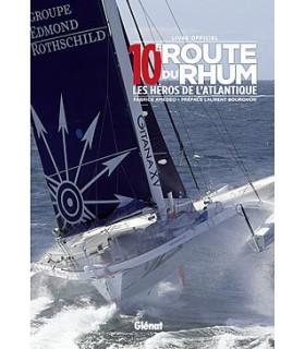 10e Route du Rhum - Les héros de l'Atlantique