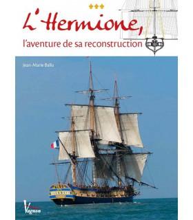 L'hermione - L'aventure de sa reconstruction