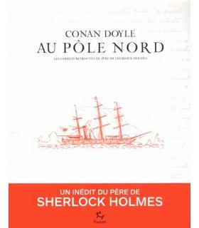 Au pôle Nord - Les carnets retrouvés du père de Sherlock Holmes