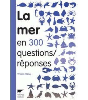 La mer en 300 questions/réponses