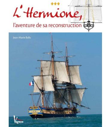 L'hermione - L'aventure de sa reconstrcution