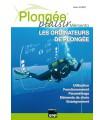 Plongée Plaisir - Mémento Les ordinateurs de plongée