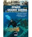 Les épaves de la grande guerre - Au large des côtes françaises de Méditerranée