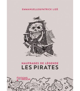 Les pirates - Naufrages de légende