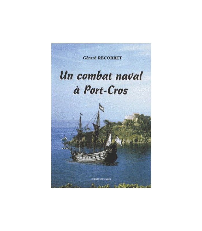 Un combat naval à Port-Cros