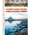 Le Mont-Saint-Michel - La baie, le village et l'abbaye