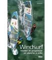Windsurf - S'initier et progresser en planche à voile