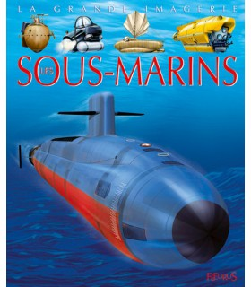 La grande imagerie : sous-marins