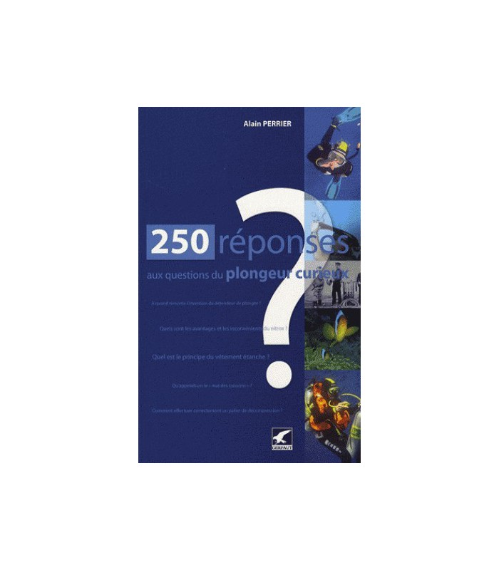 250 réponses aux questions d'un plongeur curieux