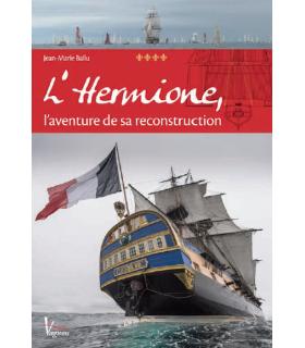 L'Hermione, l'aventure de sa reconstruction