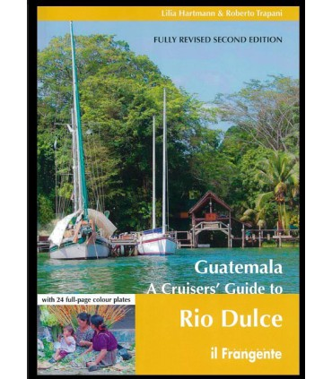 Guatemala - A Cruisers guide to Rio Dulce