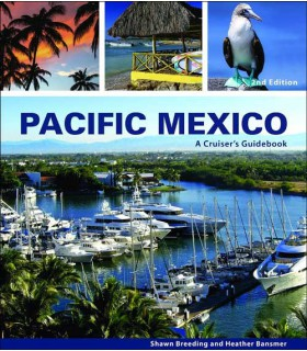 Pacific Mexico - A Cruiser's Guidebook