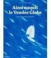 Ainsi naquis le Vendée Globe