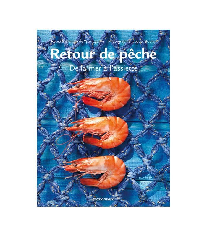 Retour de pêche, de la mer à l'assiette