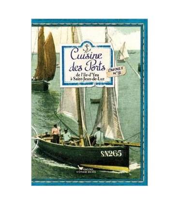 Cuisine des ports, de l'ile-d'Yeu à Saint-Jean-de-Luz