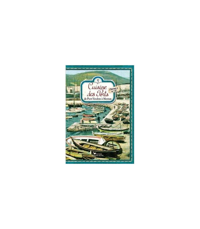 Cuisine des ports, de Port Vendres à Menton
