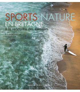 Sports nature en Bretagne. A la rencontre des éléments.