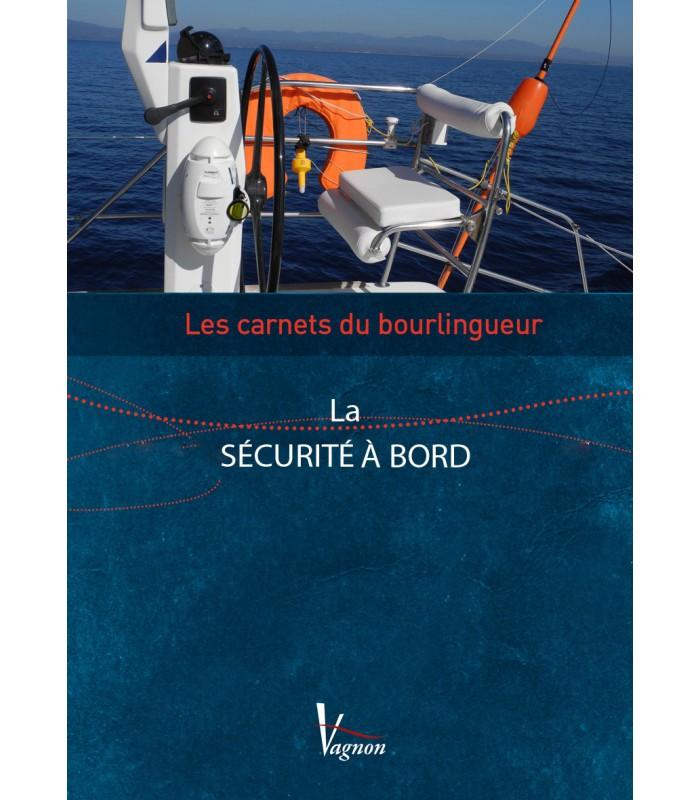 Les carnets du bourlingueur - La sécurité à bord
